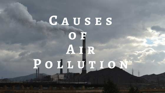 Air Pollution is mainly caused by the following factors